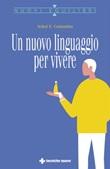 Un nuovo linguaggio per vivere Ebook di  Avikal E. Costantino