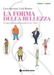 La forma della bellezza. I sei tipi costituzionali ormonali (beauty shape) Ebook di  Luca Speciani, Lyda Bottino