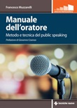 Manuale dell'oratore. Metodo e tecnica del public speaking Ebook di  Francesco Muzzarelli