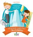 Da grande voglio fare l'architetto. La curiosità di Giulia e l'affascinante mondo dello studio di architettura Ebook di  Laura Andreini