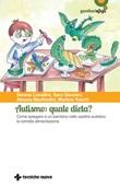 Autismo: quale dieta? Come spiegare a un bambino nello spettro autistico la corretta alimentazione Ebook di  Serena Cavallini, Sara Giannini, Alessia Manfredini, Martina Toschi