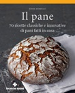 Il pane. 70 ricette classiche e innovative di pani fatti in casa. Ediz. illustrata Ebook di  Bernd Armbrust
