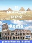 El misterioso tesoro de Roma Ebook di  Juan Moisés De La Serna
