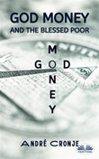 God money and the blessed poor Ebook di  André Cronje