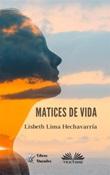 Matices de vida Ebook di  Lisbeth Lima Hechavarría
