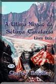 A ultima missão da Sétima Cavalaria Ebook di  Charley Brindley
