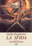 La sfida. Il conflitto fra cristianesimo e gnosticismo nei primi secoli della Chiesa Ebook di  Guido Pagliarino