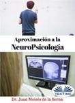 Aproximation a la neuropsicología Ebook di  Juan Moisés De La Serna