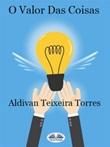 O valor das coisas Ebook di  Aldivan Teixeira Torres