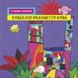 Rosalino draghetto rosa. Ediz. illustrata Libro di  Sandra Azzaroni