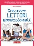 Crescere lettori appassionati. Come far amare i libri ai nostri figli (e contrastare la video-dipendenza) Ebook di  Nancy Newman, Nancy Newman