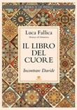 Il libro del cuore. Incontrare Davide Libro di  Luca Fallica