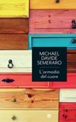 L'armadio del cuore. Lo straordinario potere del riordino interiore Libro di  MichaelDavide Semeraro