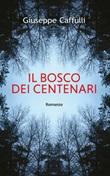 Il bosco dei centenari Ebook di  Giuseppe Caffulli
