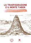 La Trasfigurazione e il Monte Tabor. Letteratura storia archeologia Ebook di