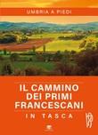 Il cammino dei primi francescani in tasca Ebook di  Alessandro Corsi