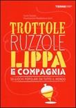 Trottole, ruzzole, lippa e compagnia. 50 giochi popolari da tutto il mondo Libro di  Carlo Carzan