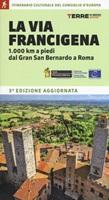 La via Francigena. 1.000 km a piedi dal Gran San Bernardo a Roma Libro di  Roberta Ferraris