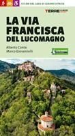 La via Francisca del Lucomagno Libro di  Alberto Conte, Marco Giovannelli