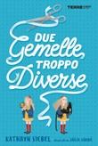 Due gemelle troppo diverse Libro di  Júlia Sardà, Kathryn Siebel
