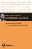 Nonostante la paura. Genocidio dei tutsi e riconciliazione in Ruanda Ebook di  Jean Paul Habimana