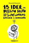15 idee di Disegno Brutto per uno smart working efficace e stimolante Ebook di  Alessandro Bonaccorsi