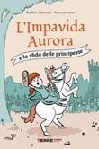 L' impavida Aurora e la sfida delle principesse Ebook di  Mathieu Sylvander