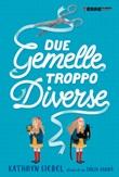 Due gemelle troppo diverse Ebook di  Kathryn Siebel, Júlia Sardà