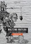 Waltzing Matilda. È così facile che sembra difficile Libro di  Gianluca Bindi