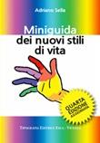 Miniguida dei nuovi stili di vita Libro di  Adriano Sella