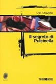 Il segreto di Pulcinella Ebook di  Ugo Mazzotta
