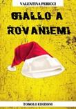 Giallo a Rovaniemi Libro di  Valentina Pericci