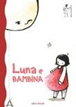 Luna e bambina Ebook di  Alice Parodi, Alice Parodi