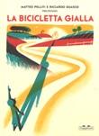 La bicicletta gialla. Ediz. a colori Libro di  Riccardo Guasco, Matteo Pelliti