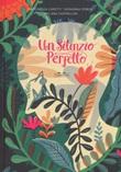 Un silenzio perfetto. Ediz. a colori Libro di  Antonella Capetti, Melissa Castrillon, Giovanna Zoboli