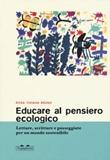 Educare al pensiero ecologico. Letture, scritture e passeggiate per un mondo sostenibile Libro di  Rosa Tiziana Bruno