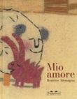 Mio amore. Ediz. a colori Libro di  Beatrice Alemagna