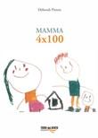 Mamma 4x100 Libro di  Deborah Pirrera