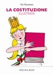 La Costituzione Illustrata. La Costituzione della Repubblica Italiana illustrata da Ro Marcenaro. Ediz. speciale Libro di Ro Marcenaro