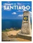 I cammini di Santiago. Ediz. illustrata Libro di  Fabrizio Ardito