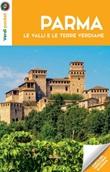 Parma, le valli e le terre verdiane. Con Carta geografica ripiegata Libro di