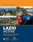 Lazio active. Guida agli sport nella natura-Guide to outdoor sports Ebook di  Stefano Ardito, Natalino Russo