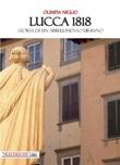 Lucca 1818. Storia di un abbellimento urbano Libro di  Olimpia Niglio