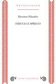 Fiducia e spreco Libro di  Massimo Palumbo