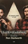BlacKkKlansman. Un poliziotto nero dentro il Ku Klux Klan Ebook di  Ron Stallworth