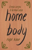 Home body. Il mio corpo è la mia casa Ebook di  Rupi Kaur