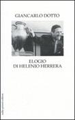 Elogio di Helenio Herrera Libro di  Giancarlo Dotto