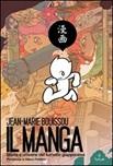 Il manga. Storia e universi del fumetto giapponese