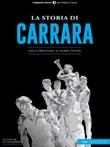 La storia di Carrara. Dalla preistoria ai giorni nostri Ebook di