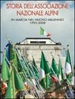 Storia dell'Associazione Nazionale Alpini. In marcia nel nuovo millennio 1993-2008